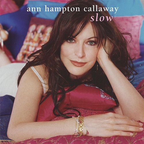Slow by Ann Hampton Callaway