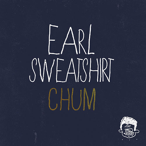 Chum by Earl Sweatshirt