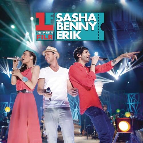 Primera Fila Sasha Benny Erik von Sasha Benny Erik