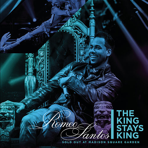 The King Stays King - Sold Out at Madison Square Garden von Romeo Santos