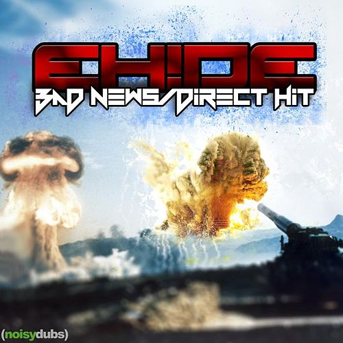 Bad News / Direct Hit by EH!DE