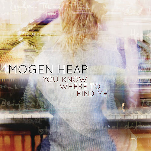 You Know Where to Find Me de Imogen Heap