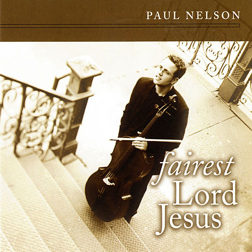 Fairest Lord Jesus de Paul Nelson