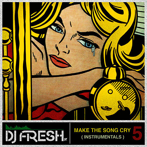 Make The Song Cry Part 5 by DJ.Fresh