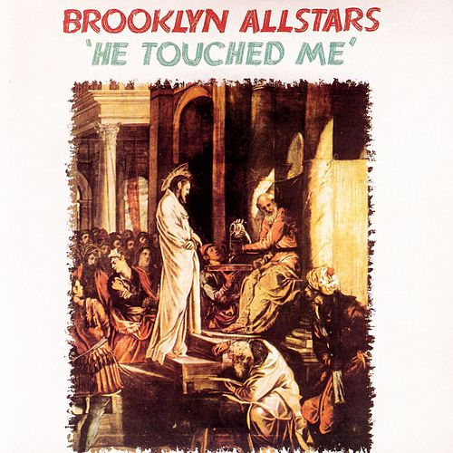 He Touched Me de The Brooklyn All-Stars