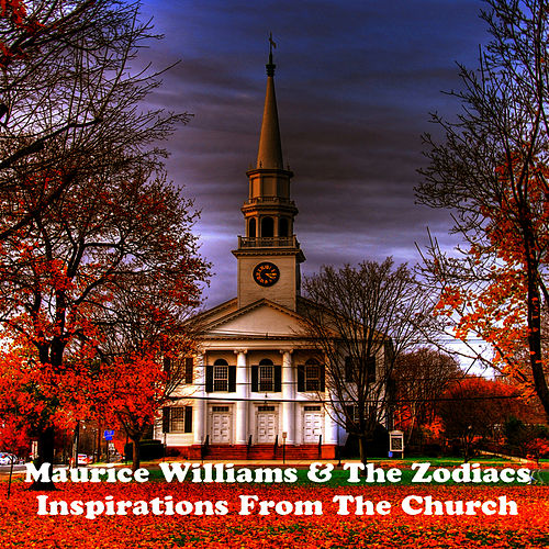 Inspirations From The Church von Maurice Williams and the Zodiacs