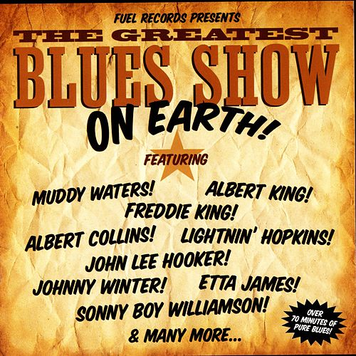 The Greatest Blues Show On Earth de Various Artists