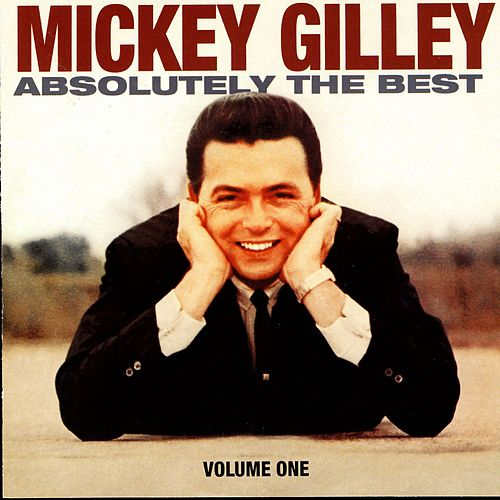 Absolutely The Best by Mickey Gilley