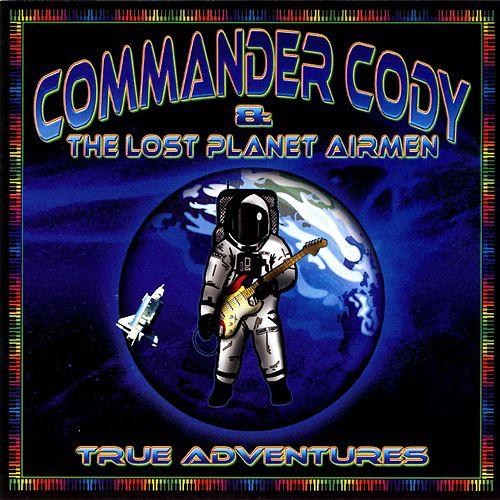 True Adventures by Commander Cody