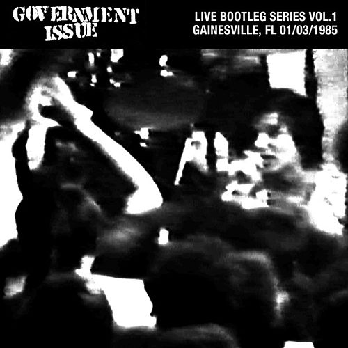 Live Bootleg Series Vol. 1: 01/03/1985 Gainesville, FL by Government Issue