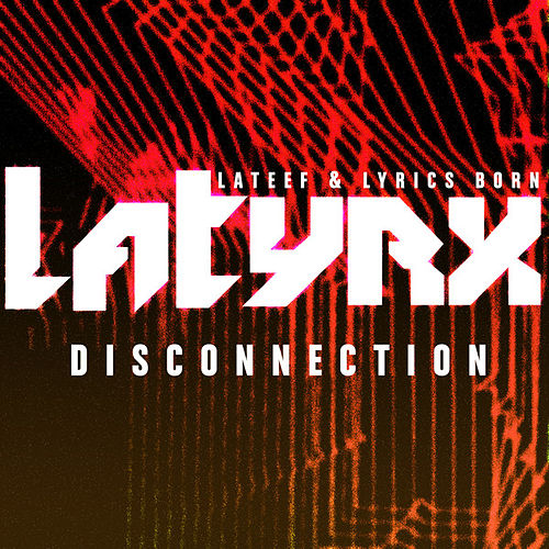 Disconnection de Latyrx