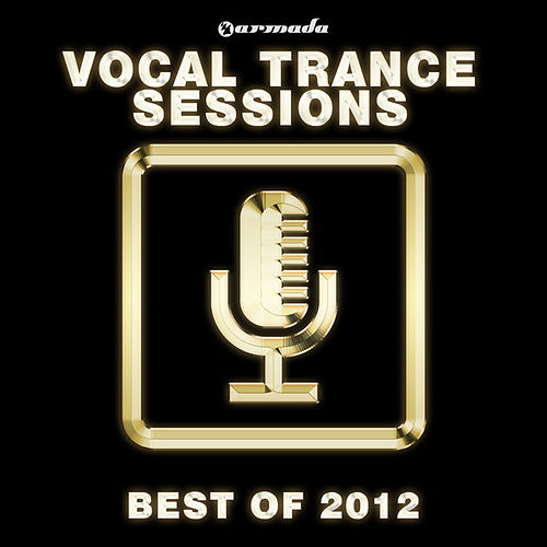Armada Vocal Trance Sessions - Best Of 2012 von Various Artists