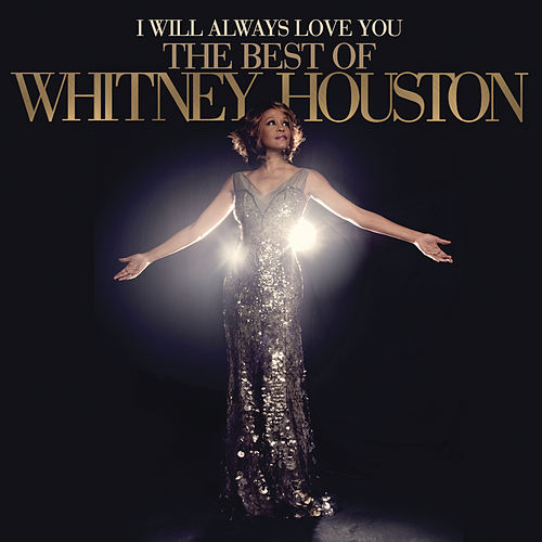 I Will Always Love You: The Best Of Whitney Houston de Whitney Houston