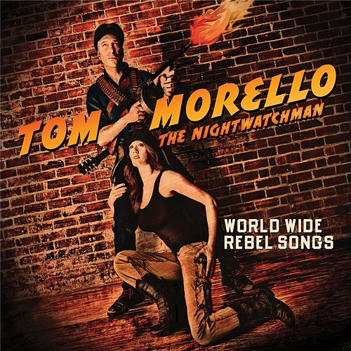 World Wide Rebel Songs de Tom Morello - The Nightwatchman