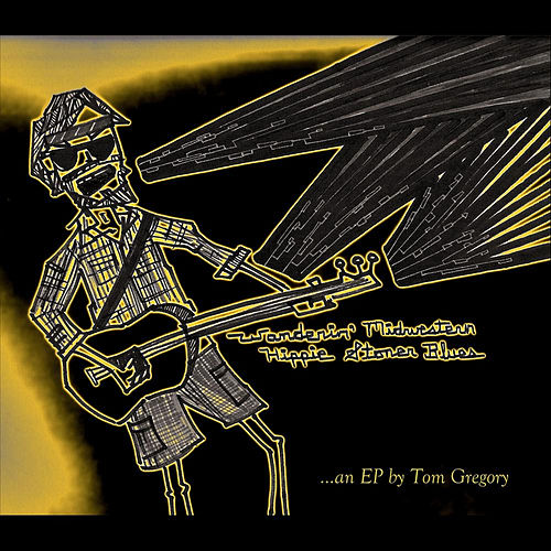 Wanderin' Midwestern Hippie Stoner Blues von Tom Gregory