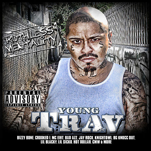 Ruthless Mentality by Young Trav