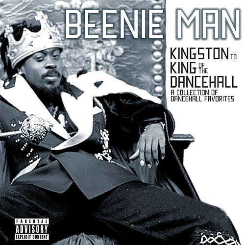 From Kingston To King Of The Dancehall: A Collection Of Dancehall Favorites de Beenie Man