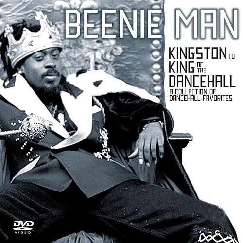From Kingston To King by Beenie Man