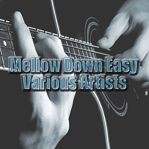 Mellow Down Easy de Various Artists