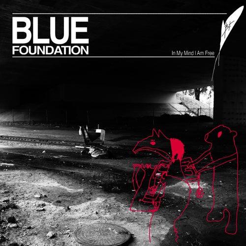 In My Mind I Am Free von Blue Foundation