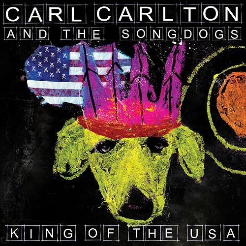 King Of The USA von Carl Carlton and The Songdogs