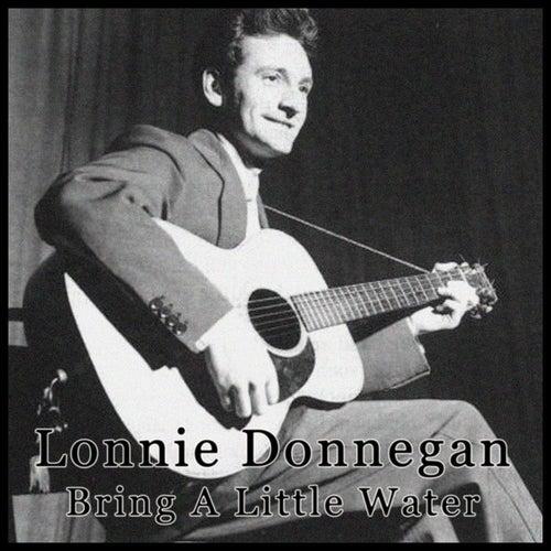 Lonnie Donegan - Bring A Little Water di Lonnie Donegan