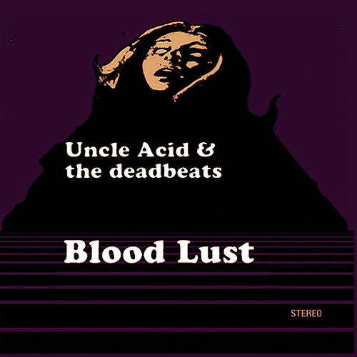 Blood Lust de Uncle Acid & The Deadbeats