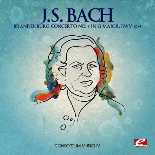 J.S. Bach: Brandenburg Concerto No. 3 in G Major, BWV 1048 (Digitally Remastered) von Consortium Musicum