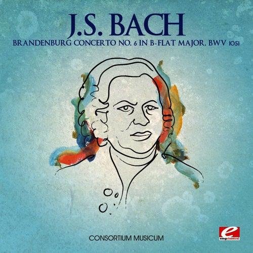 J.S. Bach: Brandenburg Concerto No. 6 in B-Flat Major, BWV 1051 (Digitally Remastered) von Consortium Musicum