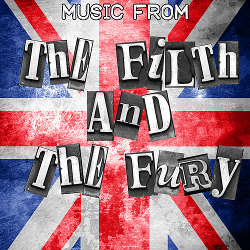 Music From: The Filth and the Fury de Various Artists