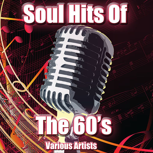 Soul Hits Of The 60's by Various Artists