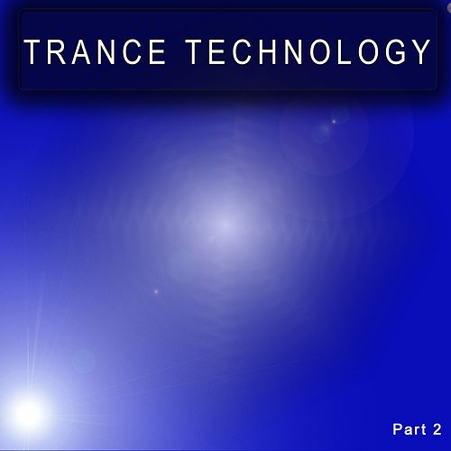 Trance Technology Part 2 - EP by Various Artists