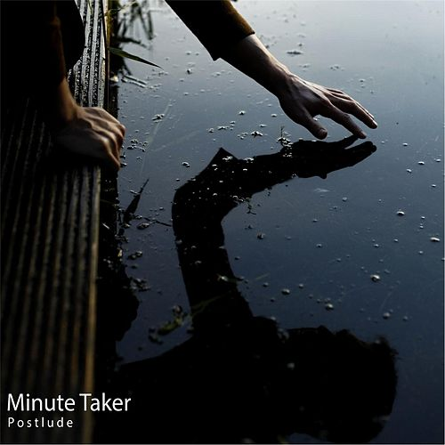 Postlude by Minute Taker