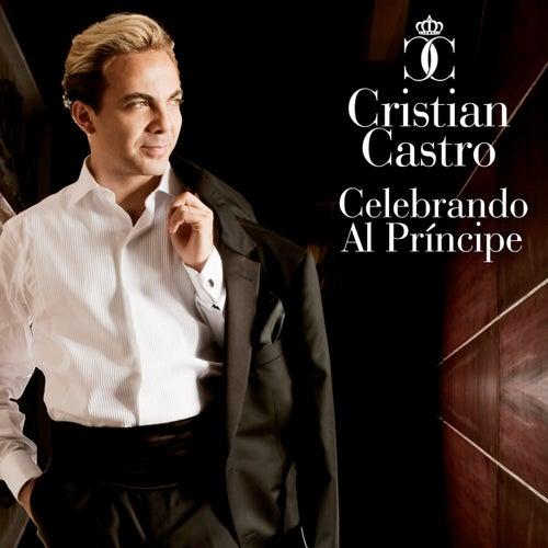 Celebrando Al Príncipe de Cristian Castro