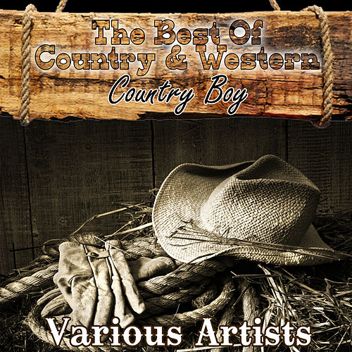 The Best Of Country & Western - Country Boy de Various Artists