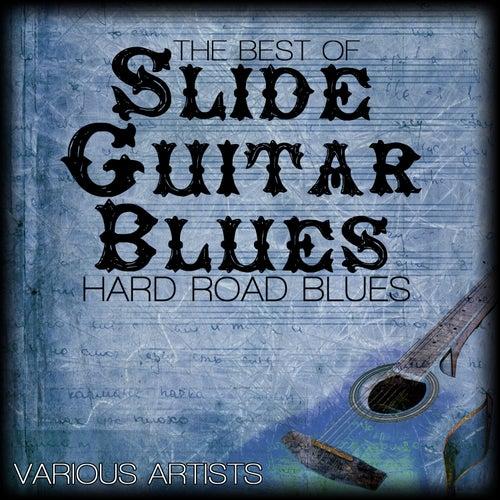 The Best Of Slide Guitar Blues - Hard Road Blues de Various Artists