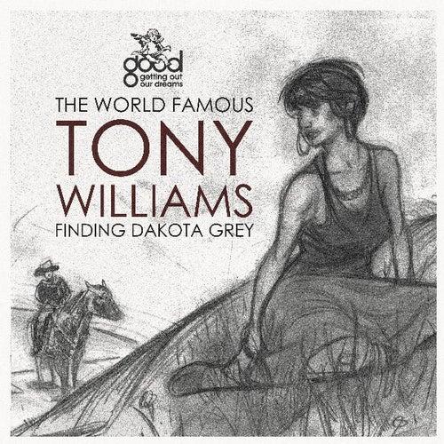 Finding Dakota Grey de The World Famous Tony Williams