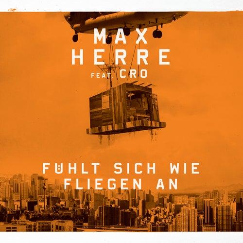 Fühlt sich wie fliegen an von Max Herre