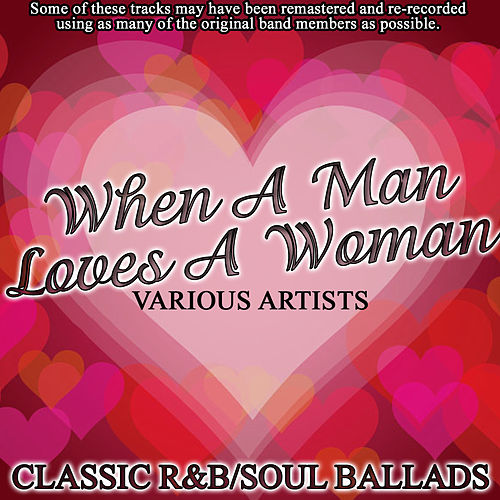 When A Man Loves A Woman - Classic R&B/Soul Ballads by Various Artists