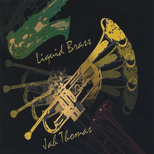 Liquid Brass de Jah Thomas