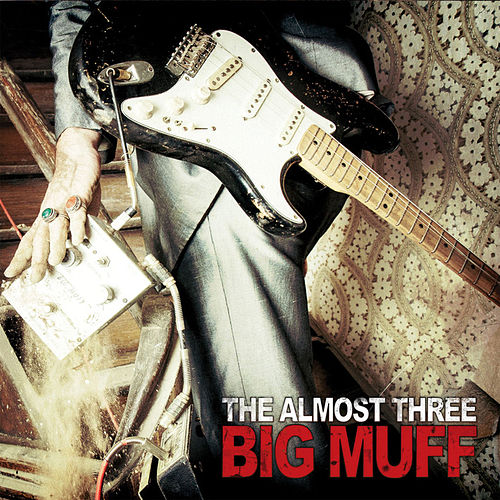 Big Muff von The almost three