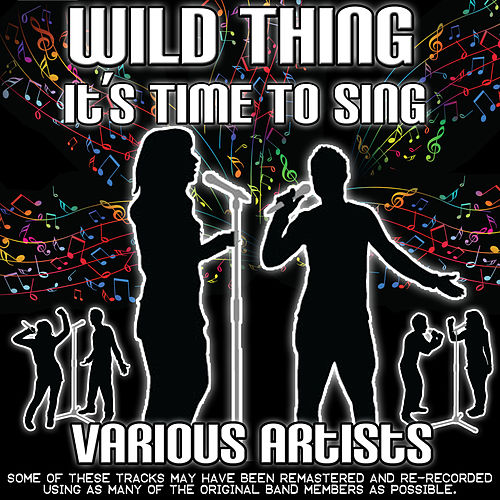 Wild Thing It's Time To Sing de Various Artists