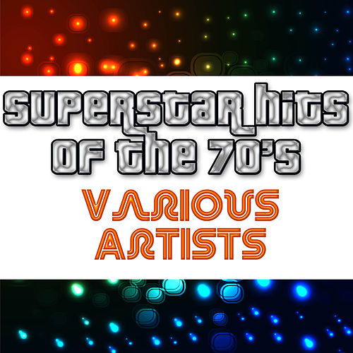 Superstar Hits Of The 70's de Various Artists