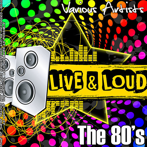 Live And Loud - The 80's de Various Artists