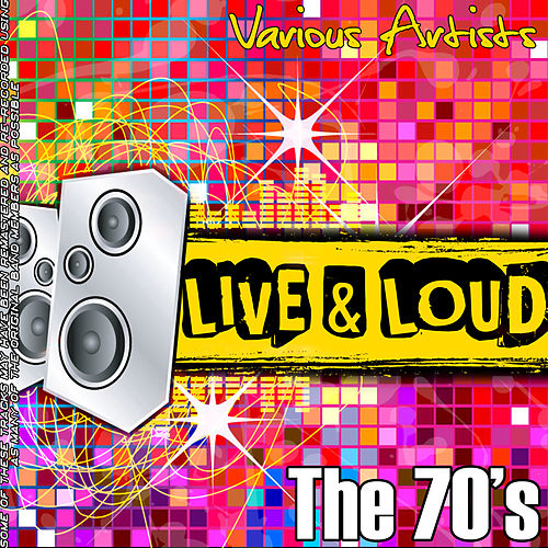 Live And Loud - The 70's de Various Artists