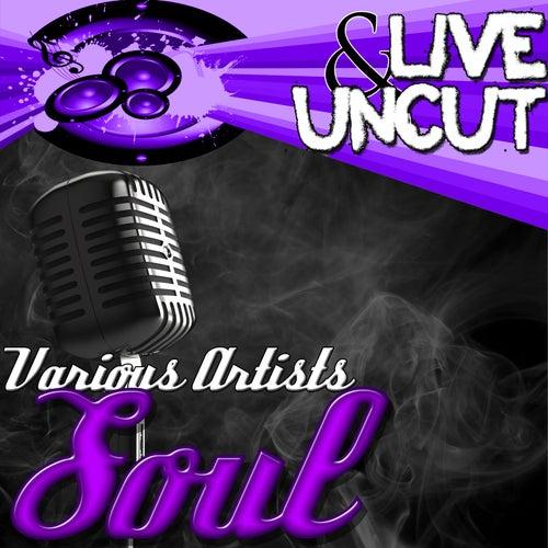 Live And Uncut - Soul von Various Artists