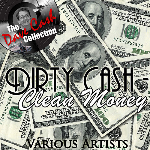Dirty Cash - Clean Money - [The Dave Cash Collection] by Various Artists