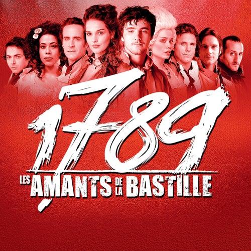 1789, Les Amants De La Bastille de The Paris Cast Of 1789, Les Amants De La Bastille