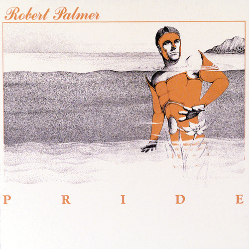 Pride by Robert Palmer