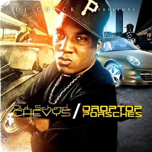 Chuck T Presents: Old School Chevys to Drop Top Porsches de Various Artists